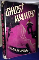 GHOST WANTED, by Finlay McDermid, 1945, HCDJ, MURDER IN HOLLYWOOD, Mystery Novel