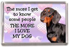 "Dachshund Dog Fridge Magnet ""THE MORE I LOVE MY DOG""  No 4 by Starprint"