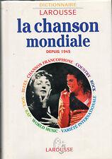 Dictionnaire Larousse.La Chanson Mondiale depuis 1945