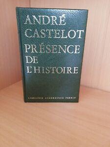 andre castelot . Présence  de l'histoire librairie  académique perrin