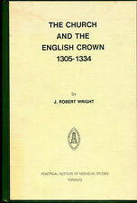 The Church &The English Crown, 1305-1334: on Register of Archbishop Walter Rey