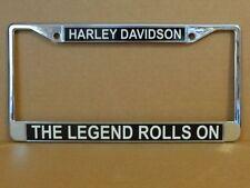 """HARLEY DAVIDSON LICENSE PLATE FRAME """"THE LEGEND ROLLS  ON """" DESIGN"""