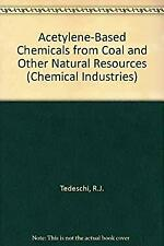 Acetelyne-Based Chemicals from Coal and Other Natural Resources