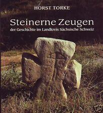 Steinerne Zeugen der Geschichte im Landkreis Sächsische Schweiz von Horst Torke