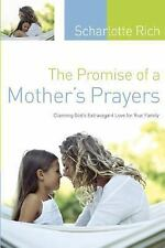 The Promise of a Mother's Prayers: Claiming God's Extravagant Love for Your Fami