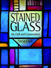 Stained Glass: Art, Craft and Conservation by Clare Steve (Hardback, 2013)