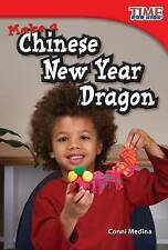 Teacher Created Materials - TIME For Kids Informational Text: Make a Chinese New