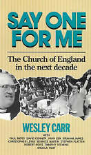 Say One for Me: Church of England in the Next Decade, Carr, Wesley | Paperback B