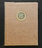 "1913 INTERNATIONAL HARVESTER ""HARVEST SCENES of the WORLD"" 300+ ILLUS. VERY GOOD"