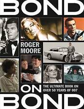 Bond on Bond: The Ultimate Book on Over 50 Years of 007, Moore, Roger, Excellent