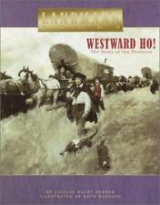 Landmark Bks.: Westward Ho! : The Story of the Pioneers by Lucille Recht Penner