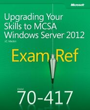 Exam Ref 70-417: Upgrading Your Skills to MCSA Windows Server ... by J.C. Mackin
