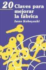 20 Claves Para Mejorar la Fabrica by Iwao Kobayashi (1993, Paperback)