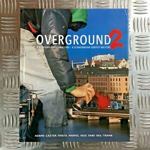 Overground: 8 Scandinavian Graffiti Masters: No. 2 by Dokument Forlag