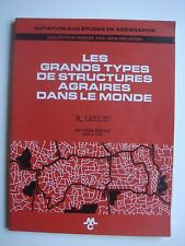 R.LEBEAU - LES GRANDS TYPES DE STRUCTURES AGRAIRES DANS LE MONDE - 1972 - MASSON