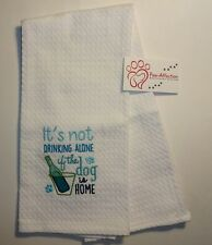 "Adorable Embroidered ""Not Drinking Alone"" Design Dish/Hand Towel 27""x 19"" Cotton"