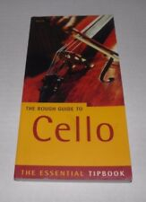 """The Rough Guide To Cello"" Essential Tipbook Excellent Condition"