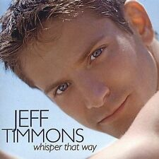 Jeff Timmons - 98 Degrees - WHISPER THAT WAY CD
