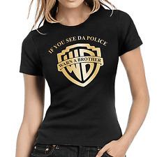 If you see da Police Warn a Brother Satire Comedy Fun Spaß Damen Girlie T-Shirt