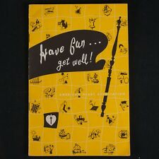 """""""Have Fun-Get Well!� Amer. Heart Asso., 9th Ed., 1962, Tips for Rheumatic Fever"""