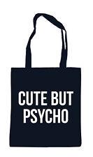 Cute but Psycho BAG BORSA TESSUTO dolce psicopatico sbaglio disturbati ma GEIL