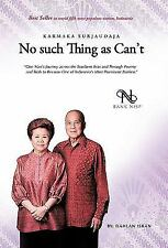 No Such Thing As Can't by Dahlan Iskan (2011, Paperback)
