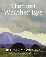 Illustrated Weather Eye, Brendan McWilliams, New, Hardcover