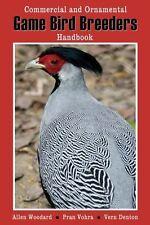 Game Bird Breeders Handbook: commercial & ornamental