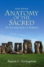 Anatomy of the Sacred : An Introduction to Religion by James C. Livingston (2008