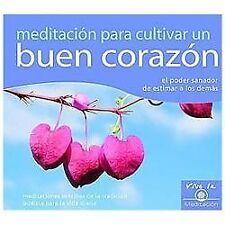 Meditacion para Cultivar un Buen Corazon (Meditation for a Kind Heart) : El...