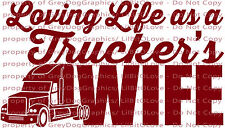 Loving Life as a Trucker's Wife Vinyl Decal Sticker Semi 18 Wheeler Car Auto