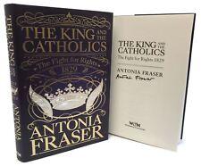 Libro Firmado - The King and catholics por Lady ANTONIA FRASER PRIMERA edicón
