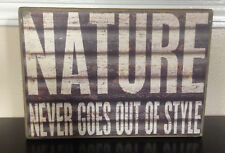 "Nature Never Goes Out Of Style Rustic Wood Wall Art Sign 11"" x 8"" Home Deco"