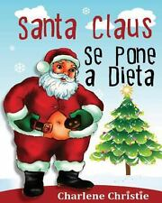Santa Claus Se Pone a Dieta by Charlene Christie (2013, Paperback, Large Type)