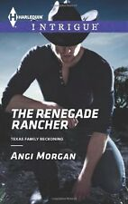 The Renegade Rancher (Harlequin IntrigueTexas Fam