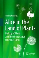 Alice In The Land Of Plants: Biology Of Plants And Their Importance For Plane...