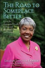 The Road to Someplace Better: From the Segregated South to Harvard Business S...