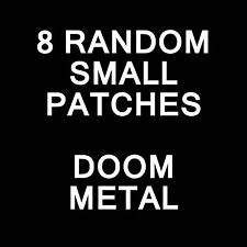 8 RANDOM SMALL DOOM METAL PATCH,ELECTRIC WIZARD,HIGH ON FIRE. REVEREND BIZARRE
