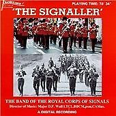 Royal Corps Of Signals Band The Signaller  NEW SEALED CD ISSUED 2008