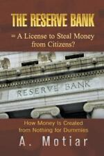 The Reserve Bank = a License to Steal Money from Citizens? How Money Is Created