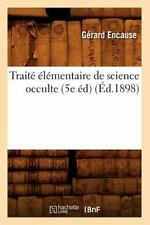 Traite Elementaire de Science Occulte (5e Ed) (Ed.1898) (Paperback or Softback)