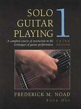Solo Guitar Playing: A Complete Course of Instruction in the Techniques of Guita