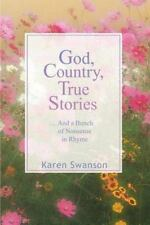 God, Country, True Stories: . . . And a bunch of Nonsense in Rhyme-ExLibrary