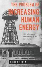 Problem of Increasing Human Energy, Paperback by Tesla, Nikola; Major, David,...