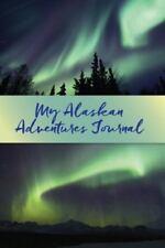 My Alaskan Adventures Journal: Aurora Borealis (Paperback or Softback)