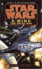 The Bacta War (Star Wars: X-Wing Series, Book 4) by Michael A. Stackpole