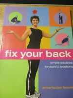 FIX YOUR BACK   ANNA LOUISE BOUVIER SIMPLE SOLUTIONS FOR PAINFUL SOLUTIONS PB.