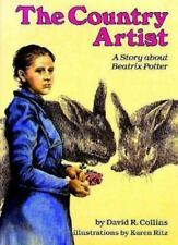 Country Artist : A Story about Beatrix Potter by Collins, David R.