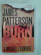 BURN * James Patterson & Michael Ledwidge * 2014 * Hardcover