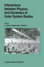 Interactions Between Physics and Dynamics of Solar System Bodies :...